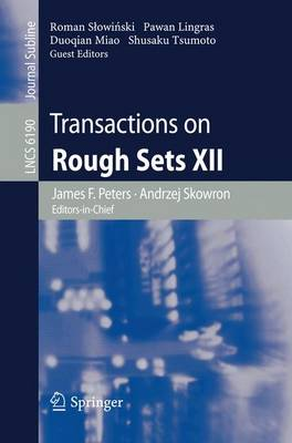 Transactions on Rough Sets XII - Transactions on Rough Sets 6190 (Paperback)