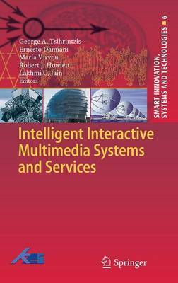 Intelligent Interactive Multimedia Systems and Services - Smart Innovation, Systems and Technologies 6 (Hardback)