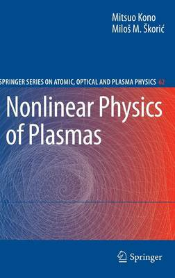 Nonlinear Physics of Plasmas - Springer Series on Atomic, Optical, and Plasma Physics 62 (Hardback)