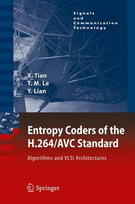 Entropy Coders of the H.264/AVC Standard: Algorithms and VLSI Architectures - Signals and Communication Technology (Hardback)