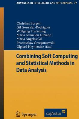 Combining Soft Computing and Statistical Methods in Data Analysis - Advances in Intelligent and Soft Computing 77 (Paperback)