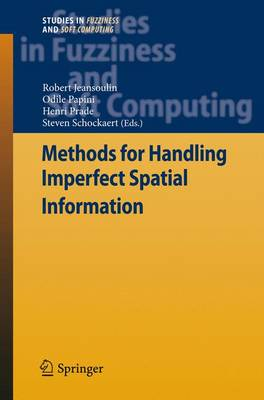 Methods for Handling Imperfect Spatial Information - Studies in Fuzziness and Soft Computing 256 (Hardback)