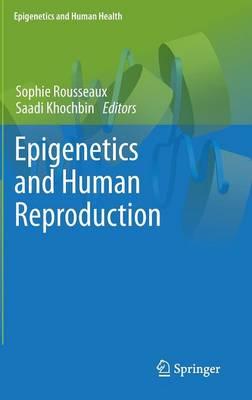 Epigenetics and Human Reproduction - Epigenetics and Human Health (Hardback)