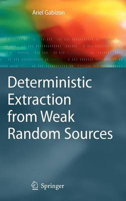 Deterministic Extraction from Weak Random Sources - Monographs in Theoretical Computer Science. An EATCS Series (Hardback)