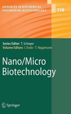 Nano/Micro Biotechnology - Advances in Biochemical Engineering/Biotechnology 119 (Hardback)
