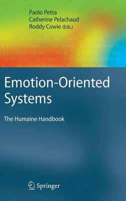 Emotion-Oriented Systems: The Humaine Handbook - Cognitive Technologies (Hardback)