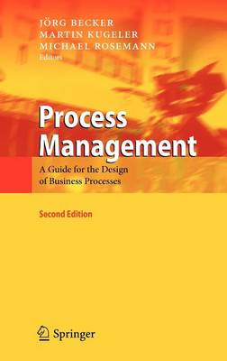 Process Management: A Guide for the Design of Business Processes (Hardback)