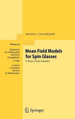 Mean Field Models for Spin Glasses: Volume I: Basic Examples - Ergebnisse der Mathematik und ihrer Grenzgebiete. 3. Folge / A Series of Modern Surveys in Mathematics 54 (Hardback)