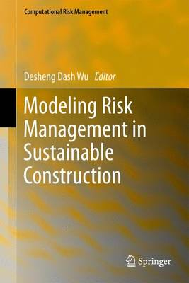 Modeling Risk Management in Sustainable Construction - Computational Risk Management (Hardback)