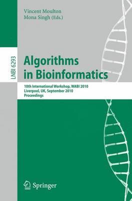 Algorithms in Bioinformatics: 10th International Workshop, WABI 2010, Liverpool, UK, September 6-8, 2010, Proceedings - Lecture Notes in Bioinformatics 6293 (Paperback)