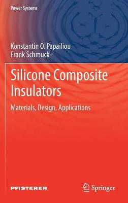 Silicone Composite Insulators: Materials, Design, Applications - Power Systems (Hardback)