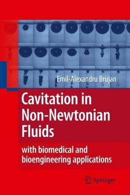 Cavitation in Non-Newtonian Fluids: With Biomedical and Bioengineering Applications (Hardback)