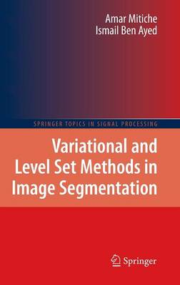 Variational and Level Set Methods in Image Segmentation - Springer Topics in Signal Processing 5 (Hardback)
