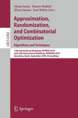 Approximation, Randomization, and Combinatorial Optimization. Algorithms and Techniques: 13th International Workshop, APPROX 2010, and 14th International Workshop, RANDOM 2010, Barcelona, Spain, September 1-3, 2010. Proceedings - Theoretical Computer Science and General Issues 6302 (Paperback)