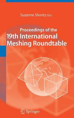 Proceedings of the 19th International Meshing Roundtable (Hardback)