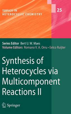 Synthesis of Heterocycles via Multicomponent Reactions II - Topics in Heterocyclic Chemistry 25 (Hardback)