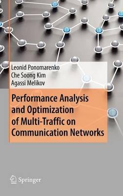 Performance Analysis and Optimization of Multi-Traffic on Communication Networks (Hardback)