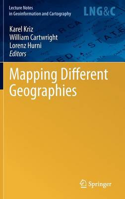 Mapping Different Geographies - Lecture Notes in Geoinformation and Cartography (Hardback)