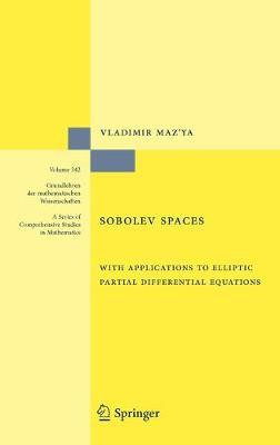 Sobolev Spaces: with Applications to Elliptic Partial Differential Equations - Grundlehren der mathematischen Wissenschaften 342 (Hardback)