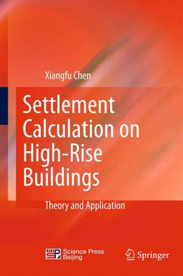 Settlement Calculation on High-Rise Buildings: Theory and Application (Hardback)