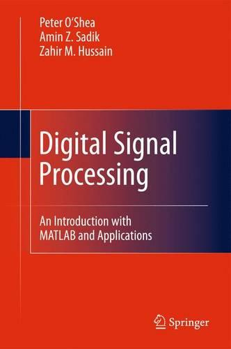 Digital Signal Processing: An Introduction with MATLAB and Applications (Hardback)