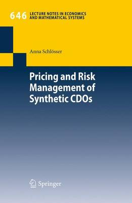 Pricing and Risk Management of Synthetic CDOs - Lecture Notes in Economics and Mathematical Systems 646 (Paperback)