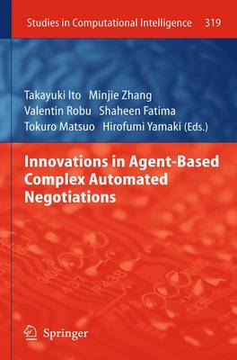 Innovations in Agent-Based Complex Automated Negotiations - Studies in Computational Intelligence 319 (Hardback)