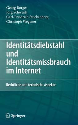Identit tsdiebstahl Und Identit tsmissbrauch Im Internet: Rechtliche Und Technische Aspekte (Hardback)