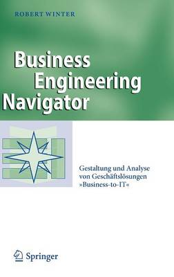 "Business Engineering Navigator: Gestaltung Und Analyse Von Gesch�ftsl�sungen ""business-To-It"" - Business Engineering (Hardback)"