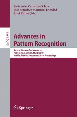 Advances in Pattern Recognition: Second Mexican Conference on Pattern Recognition, MCPR 2010, Puebla, Mexico, September 27-29, 2010, Proceedings - Image Processing, Computer Vision, Pattern Recognition, and Graphics 6256 (Paperback)