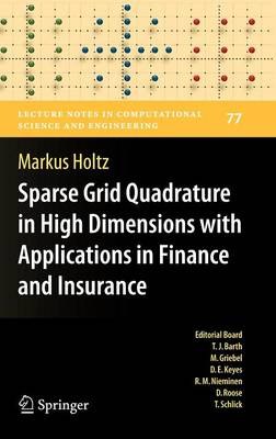 Sparse Grid Quadrature in High Dimensions with Applications in Finance and Insurance - Lecture Notes in Computational Science and Engineering 77 (Hardback)