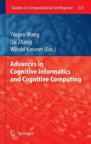Advances in Cognitive Informatics and Cognitive Computing - Studies in Computational Intelligence 323 (Hardback)