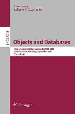 Objects and Databases: Third International Conference, ICOODB 2010, Frankfurt/Main, Germany, September 28-30, 2010. Proceedings - Lecture Notes in Computer Science 6348 (Paperback)