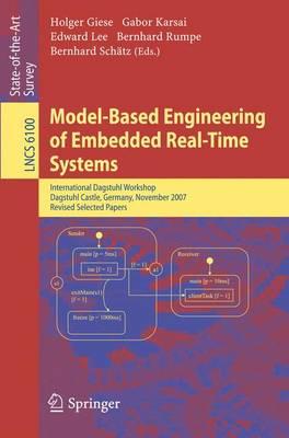 Model-Based Engineering of Embedded Real-Time Systems: International Dagstuhl Workshop, Dagstuhl Castle, Germany, November 4-9, 2007. Revised Selected Papers - Programming and Software Engineering 6100 (Paperback)