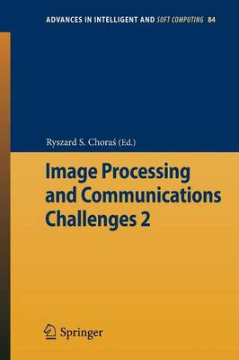 Image Processing & Communications Challenges 2 - Advances in Intelligent and Soft Computing 84 (Paperback)