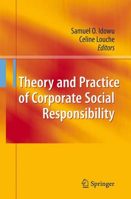 Theory and Practice of Corporate Social Responsibility (Paperback)