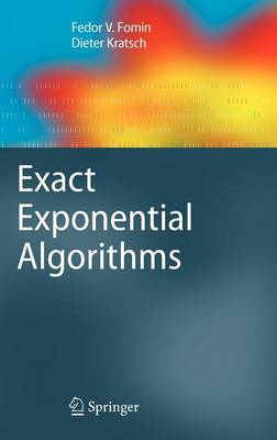 Exact Exponential Algorithms - Texts in Theoretical Computer Science. An EATCS Series (Hardback)
