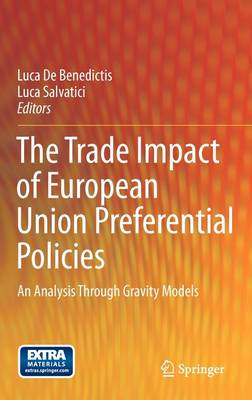 The Trade Impact of European Union Preferential Policies: An Analysis Through Gravity Models (Hardback)