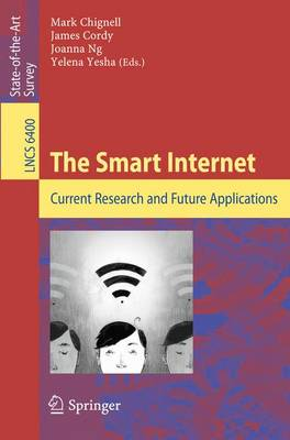The Smart Internet: Current Research and Future Applications - Information Systems and Applications, incl. Internet/Web, and HCI 6400 (Paperback)