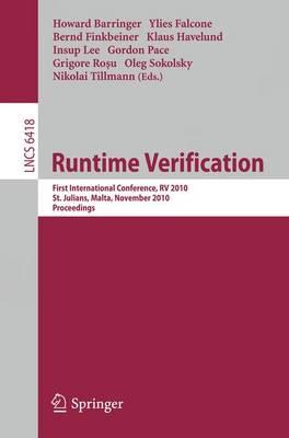 Runtime Verification: First International Conference, RV 2010, St. Julians, Malta, November 1-4, 2010. Proceedings - Programming and Software Engineering 6418 (Paperback)