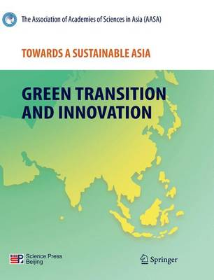 Towards a Sustainable Asia: Green Transition and Innovation (Paperback)