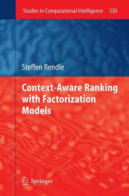 Context-Aware Ranking with Factorization Models - Studies in Computational Intelligence 330 (Hardback)