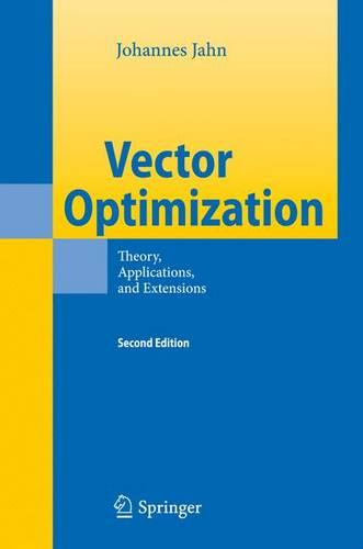 Vector Optimization: Theory, Applications, and Extensions (Hardback)