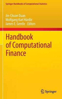 Handbook of Computational Finance - Springer Handbooks of Computational Statistics (Hardback)