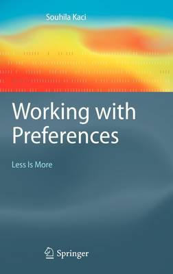 Working with Preferences: Less Is More - Cognitive Technologies (Hardback)