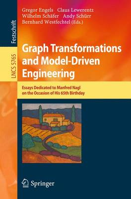 Graph Transformations and Model-Driven Engineering: Essays Dedicated to Manfred Nagl on the Occasion of his 65th Birthday - Lecture Notes in Computer Science 5765 (Paperback)