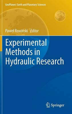 Experimental Methods in Hydraulic Research - GeoPlanet: Earth and Planetary Sciences (Hardback)