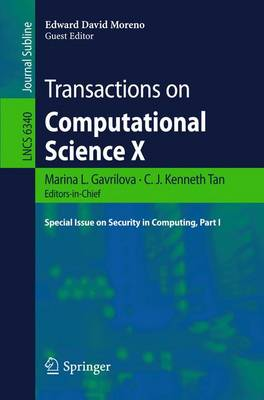 Transactions on Computational Science X: Special Issue on Security in Computing, Part I - Transactions on Computational Science 6340 (Paperback)