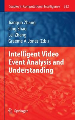 Intelligent Video Event Analysis and Understanding - Studies in Computational Intelligence 332 (Hardback)