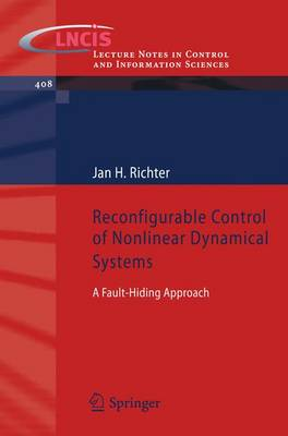 Reconfigurable Control of Nonlinear Dynamical Systems: A fault-hiding Approach - Lecture Notes in Control and Information Sciences 408 (Paperback)